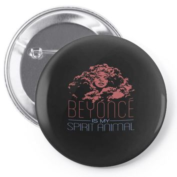 beyonce is my spirit animal Pin-back button