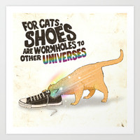 For Cats, Shoes are Wormholes to Other Universes Art Print by Iheartjlp.com