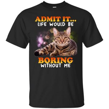 Life would be boring without me UB™ - Cat Shirts Sweatshirt Hoodies