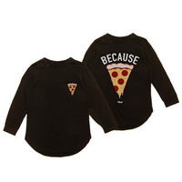 Because Pizza Long Sleeved T-Shirt