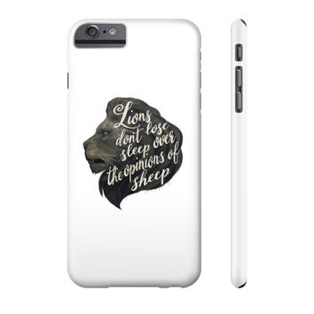 Lions don't lose sleep over the opinions of sheep Phone Case