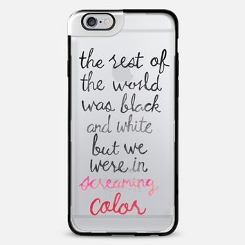 wholesale dealer 0f82f 59581 Screaming Color - Taylor Swift Quote iPhone 6 Plus case by Tangerine- Tane  | Casetify