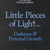 Little Pieces of Light...: Darkness and Personal Growth (Illumination Books)