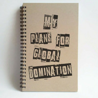 My plans for global domination, 5x8 writing journal, custom spiral notebook, personalized brown kraft memory book small sketchbook scrapbook