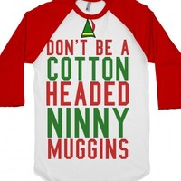 Don't Be A Cotton Headed Ninny Muggins T-Shirt-White/Red T-Shirt