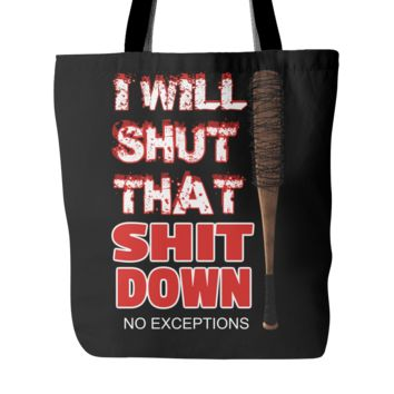 i will shut that down tote bag.negan walking dead ''Jeffrey Dean Morgan''