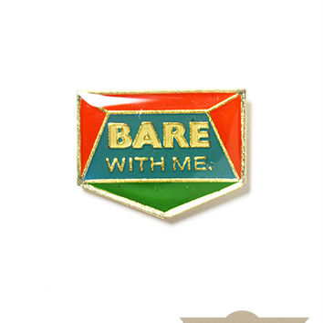 Bare With Me Vintage Pin