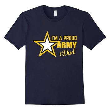 I'm A Proud Army Dad T-shirt