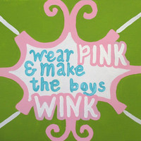 "Lilly Pulitzer ""Wear Pink & Make The Boys Wink"" Canvas"