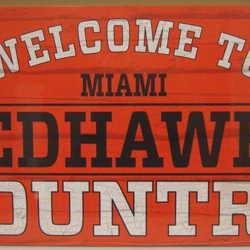 "MIAMI REDHAWKS WELCOME TO REDHAWKS COUNTRY WOOD SIGN 13""X24'' NEW WINCRAFT"