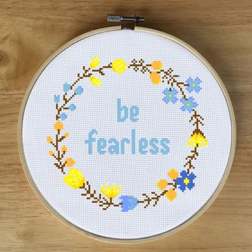 Floral Wreath Quote Cross Stitch Pattern - Be Fearless