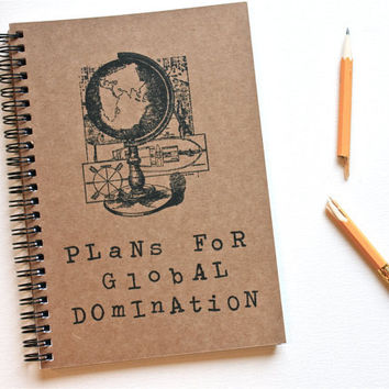 Plans For Global Domination Hand Stamped Spiral Notebook Journal
