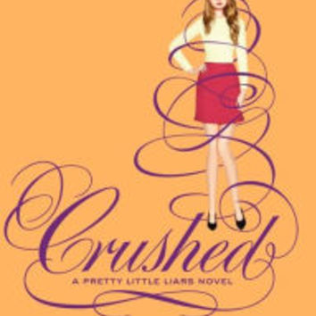 Crushed (Pretty Little Liars Series #13) by Sara Shepard, Paperback | Barnes & Noble