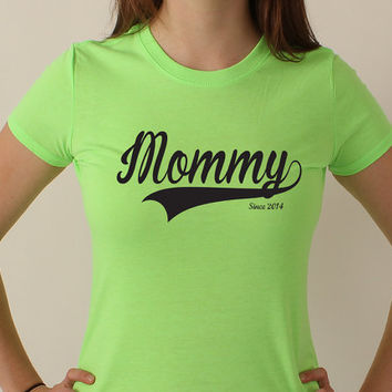 Mommy Since (Any Year) - Custom Mother's Day Gift T-shirt - New Mom - 253
