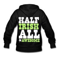 HALF IRISH all awesome St Patrick's Day Design Hoodie | Spreadshirt | ID: 9228753