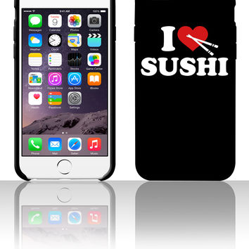 I love Sushi 5 5s 6 6plus phone cases