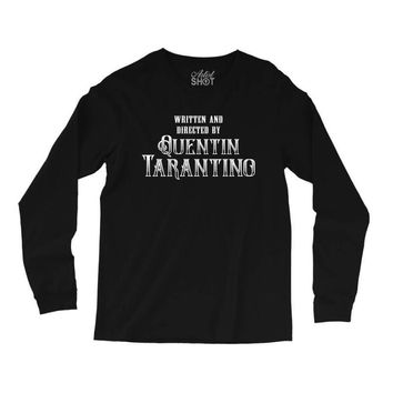 Written and Directed by Quentin Tarantino Long Sleeve Shirts