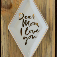 Charm School Tray - Dear Mom, I Love You