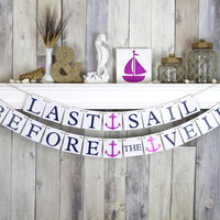 Bachelorette Banner - Nautical Wedding - Last Sail before the veil