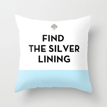 Find the Silver Lining - Kate Spade Inspired Throw Pillow by Rachel Additon