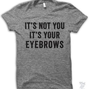 It's Your Eyebrows