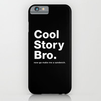 Cool Story Bro iPhone & iPod Case by Deadly Designer