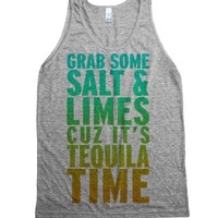 Grab Some Salt And Limes Cuz It's Tequila Time (Tank) |