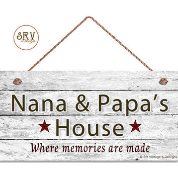 "Nana & Papa's House Sign, Where Memories Are Made, Distressed Wall Art, Gift For Grandparents, Weatherproof, 5"" x 10"" Sign, Made To Order"
