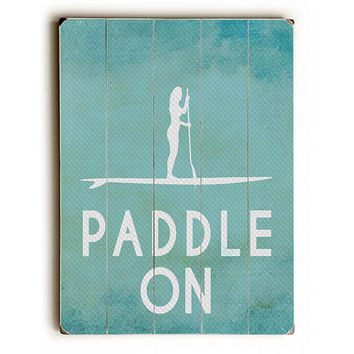 Paddle On by Lotus Leaf Collection Wood Sign