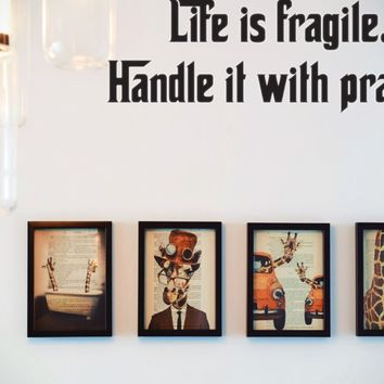 Life is fragile. Handle it with prayer Style 27 Vinyl Decal Sticker Removable