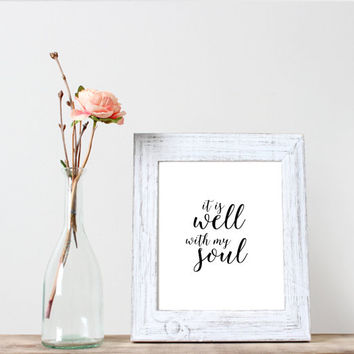 It is well with my soul art, hand lettered, christian art,wall art, Print, Printable, Bible verse art, Digital Print, Instant Download
