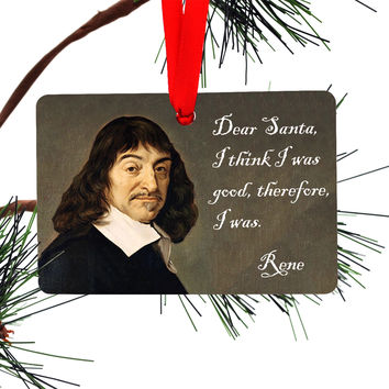 I Think I Was Good - Rene Descartes Christmas Ornament