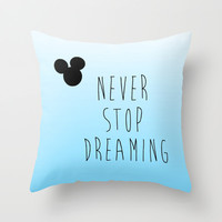 Never Stop Dreaming Throw Pillow by hayimfabulous | Society6