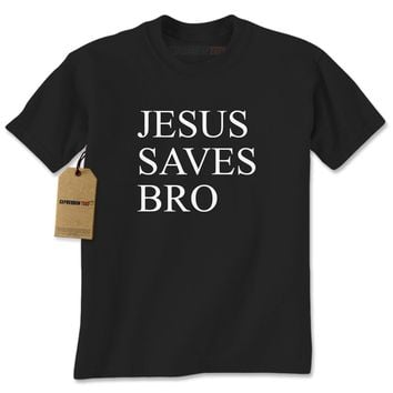 Jesus Saves Bro Mens T-shirt
