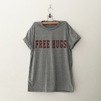 Free hugs funny sweatshirt T-Shirt womens girls teens unisex grunge tumblr pinterest instagram blogger punk hipster gifts merch
