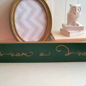 Dream a Dream Wood Sign Plaque / Les Miserables Inspired Inspiration / Emerald Green and Gold / Office Decor / Gallery Wall Decor