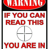 Tin Sign - Warning If You Can Read This