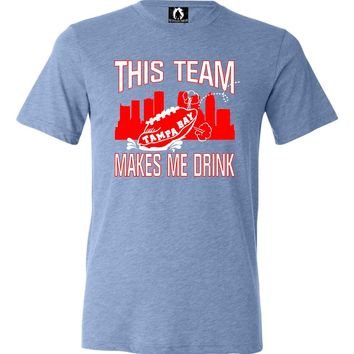 Adult This Team Makes Me Drink Funny Football Tampa Bay Triblend T-Shirt