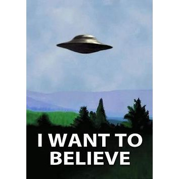 I Want To Believe X Files poster Metal Sign Wall Art 8in x 12in