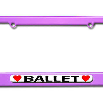 Ballet Love with Hearts License Plate Frame