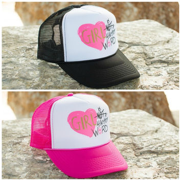 Girl Is Not A 4 Letter Word Trucker Hat