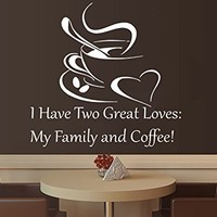 Wall Decals Quotes Vinyl Sticker Decal Quote I Have Two Great Loves: My Family and Coffee Cup of Coffee Kitchen Cafe Phrase Home Decor Art Design Interior NS491