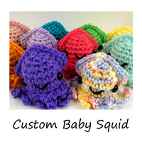 Choose Your Own Baby Squid  ANY COLOR Made by SyppahsCuteCreations