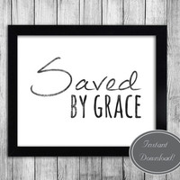 Saved By Grace, Christian Printable, Black and White, Faith Poster, Typography quote church, Downloadable Design, Home Decor, Office Design
