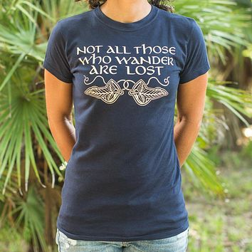 Not All Those Who Wander Are Lost Ladies T-Shirt