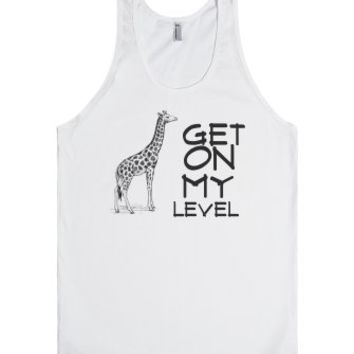 Get on my level giraffe shirt-Unisex White Tank