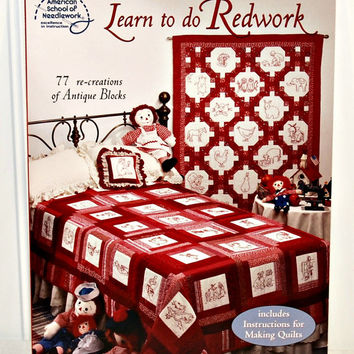 Learn To Do Redwork (c. 1999) 77 Re-Creations of Antique Blocks by American School of Needlework, Quilt Patterns, Historical Redwork