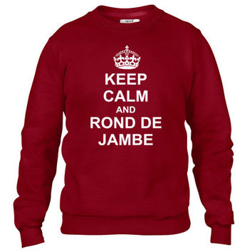 Keep Calm And rond de jambe Crewneck sweatshirt