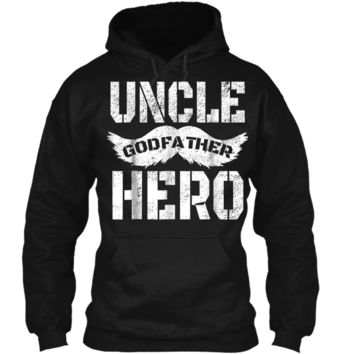 Uncle Godfather Hero  Great Gift for the family Pullover Hoodie 8 oz