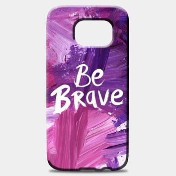 Be Brave Samsung Galaxy S8 Plus Case
